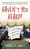 Haven't You Heard?: Gossip, power, and how politics really works (English Edition)