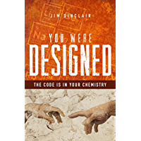 You Were Designed: The Code Is in Your Chemicals