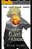 The Last Elixir: Book 1 (The Last Elixir Series)