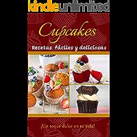 CUPCAKES, Recetas fáciles y deliciosas : ¡Un toque dulce en tu vida!