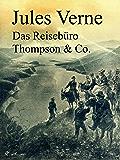 Das Reisebüro Thompson & Co.: Illustrierte Ausgabe