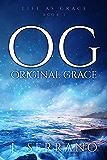 Original Grace (Life As Grace Book 1)