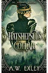 Hatshepsut's Collar (The Artifact Hunters Book 2) Kindle Edition