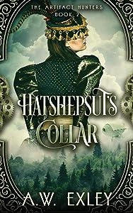Hatshepsut's Collar (The Artifact Hunters Book 2)