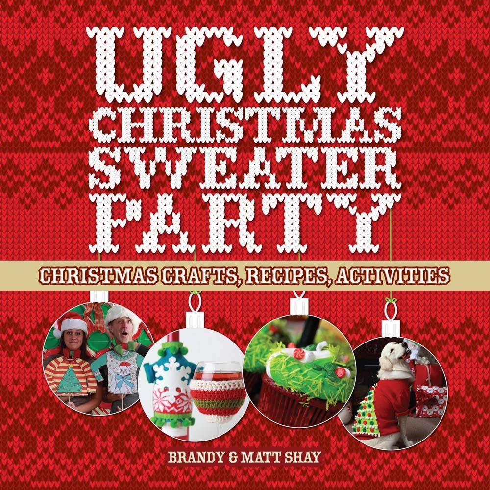Download Ugly Christmas Sweater Party: Christmas Crafts, Recipes, Activities pdf epub