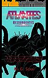 Atlantes: Ressurgente (O Perigo vem do Atlântico Livro 1)