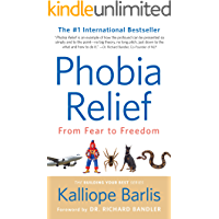 Phobia Relief: From Fear to Freedom (Building Your Best Series Book 1) (English Edition)