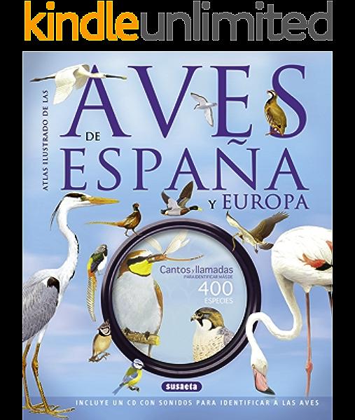 Aves de España y Europa (atlas ilustrado) eBook: Susaeta, Equipo: Amazon.es: Tienda Kindle