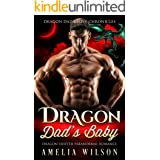 Dragon Dad's Baby: Dragon Shifter Paranormal Romance (Dragon Dad's Love Chronicles Book 3)