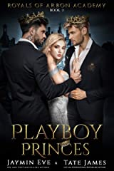 Playboy Princes: A Dark College Romance (Royals of Arbon Academy Book 2) Kindle Edition