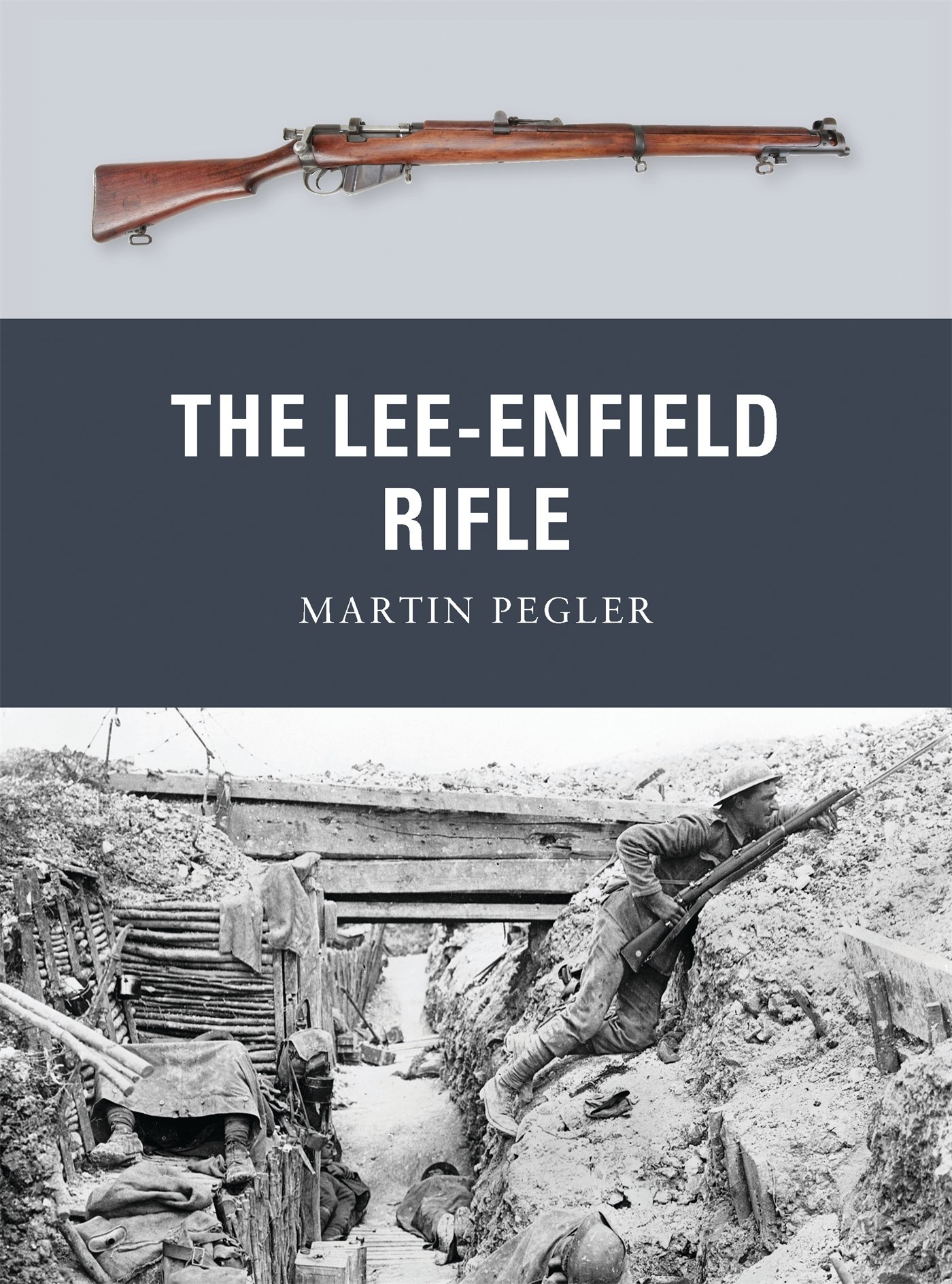 The Lee-Enfield Rifle: Martin Pegler, Peter Dennis