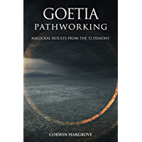 Goetia Pathworking: Magickal Results from The 72 Demons (English Edition)