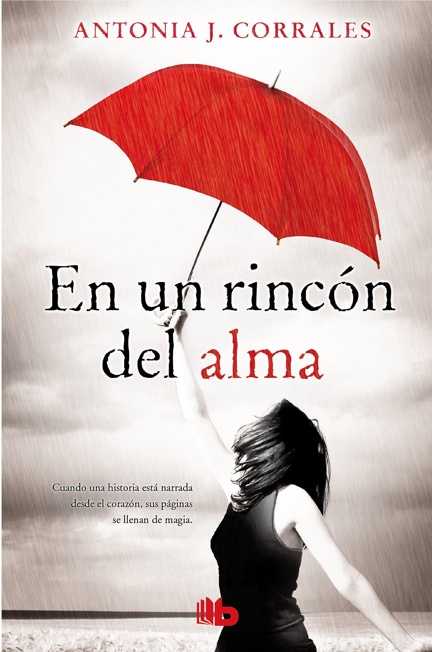 En un rincón del alma (B DE BOLSILLO): Amazon.es: Antonia J. Corrales:  Libros