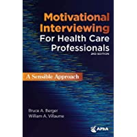 Motivational Interviewing for Health Professionals: A Sensible Approach