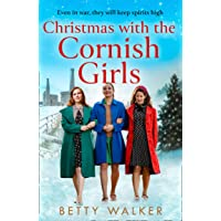 Christmas with the Cornish Girls: the heartwarming new festive book in the WW2 Cornish Girls series
