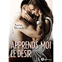 Apprends-moi le désir (French Edition)