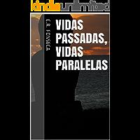 Vidas Passadas, Vidas Paralelas (Os Quatro Planetas dos Elementos - Fantasia Urbana Livro 4)