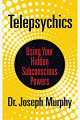 Telepsychics: Using Your Hidden Subconscious Powers Kindle Edition