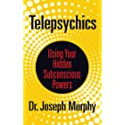 Telepsychics: Using Your Hidden Subconscious Powers