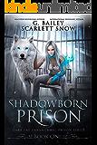 Shadowborn Prison (Dark Fae Paranormal Prison Series Book 1)