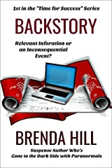 BACKSTORY: Relevant Information or an Inconsequential Event? (Time for Success Book 1) Kindle Edition