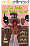 Jenkie Jenkins: Interstellar Sex Reporter! The Story on Durango 3: A cub reporter assigned to the sex beat, Jinkie Jenkins was determined to go after the ... (The Adventures of Jinkie Jenkins Book 1)