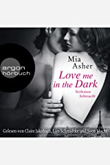 Love Me in the Dark (German edition): Verbotene Sehnsucht Audible Audiobook