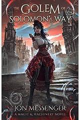 The Golem of Solomon's Way (Magic & Machinery Series Book 3)