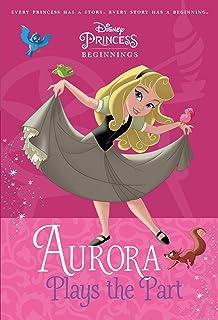 Disney Princess Beginnings Aurora Plays The Part A Stepping Stone