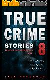 True Crime Stories Volume 8: 12 Shocking True Crime Murder Cases (True Crime Anthology)