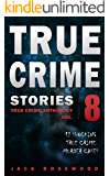 True Crime Stories Volume 8: 12 Shocking True Crime Murder Cases (True Crime Anthology) (English Edition)