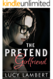 The Pretend Girlfriend: A Billionaire Romance (The Girlfriend Contract Book 1)