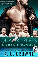 Quadruplets for the Mountain Man: Mountain Man's Babies, Brother's Best Friend Romance (Mountain Men of Liberty Book 9) Kindle Edition