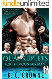 Quadruplets for the Mountain Man: Mountain Man's Baby, Friends to Lovers Romance (Mountain Men of Liberty Book 9)