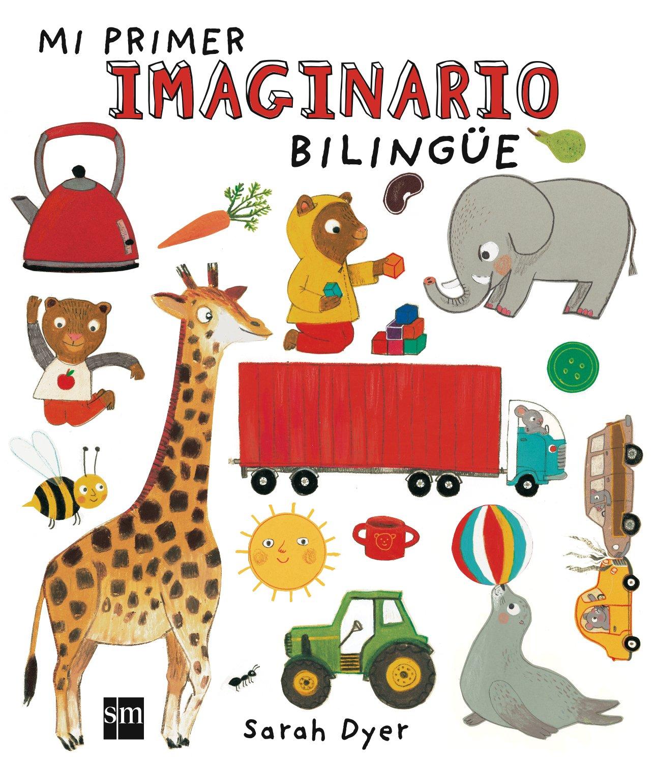 Mi primer imaginario bilingüe (Atlas (sm)): Amazon.es: Varios Autores,, Dyer, Sarah: Libros en idiomas extranjeros