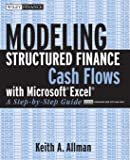 Modeling Structured Finance Cash Flows with Microsoft?Excel: A Step-by-Step Guide