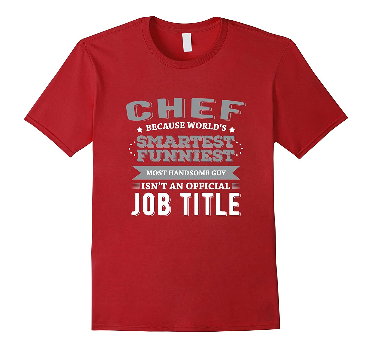 Mens Chef Handsome Guy Isn't Official T-Shirt-TH