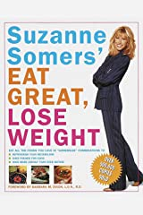"Suzanne Somers' Eat Great, Lose Weight: Eat All the Foods You Love in ""Somersize"" Combinations to Reprogram Your Metabolism, Shed Pounds for Good, and Have More Energy Than Ever Before Paperback"