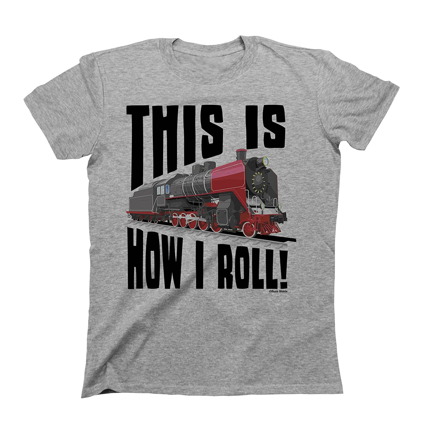 This Is how I Roll Train T-Shirt Boys Girls Kids Unisex Fit Buzz Shirts