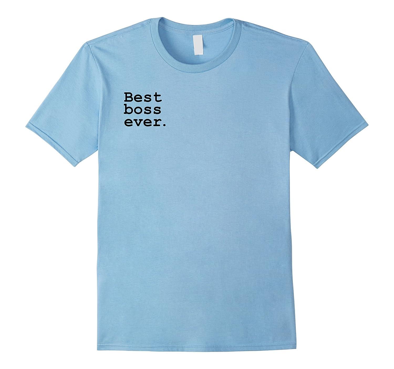 Bosses Day Gifts Best Boss Ever Men, Women Graphic T-Shirt-Art