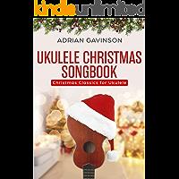 Ukulele Christmas Songbook: Christmas Classics For Ukulele