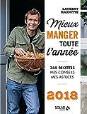 Mieux manger toute l'année - 2018 (French Edition)