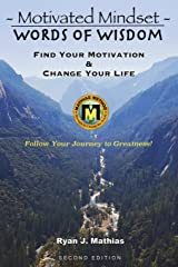 Motivated Mindset: Find Your Motivation and Change Your Life! (How to be Successful with Uplifting Inspirational Quotes and Words to Live By) (Words Of Wisdom) Paperback