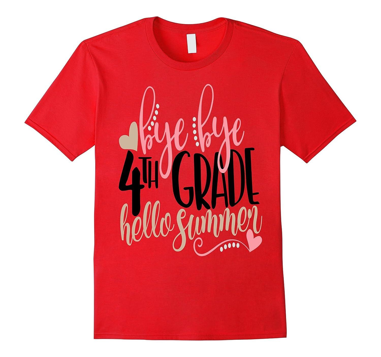 Last Day Of School Shirt Bye Fourth Grade Hello Summer Kids RT U2013 Rateeshirt