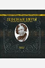 Jedediah Smith: Mountain Man of the American West (Famous Explorers of the American West) Library Binding