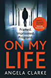On My Life: the gripping fast-paced thriller with a killer twist