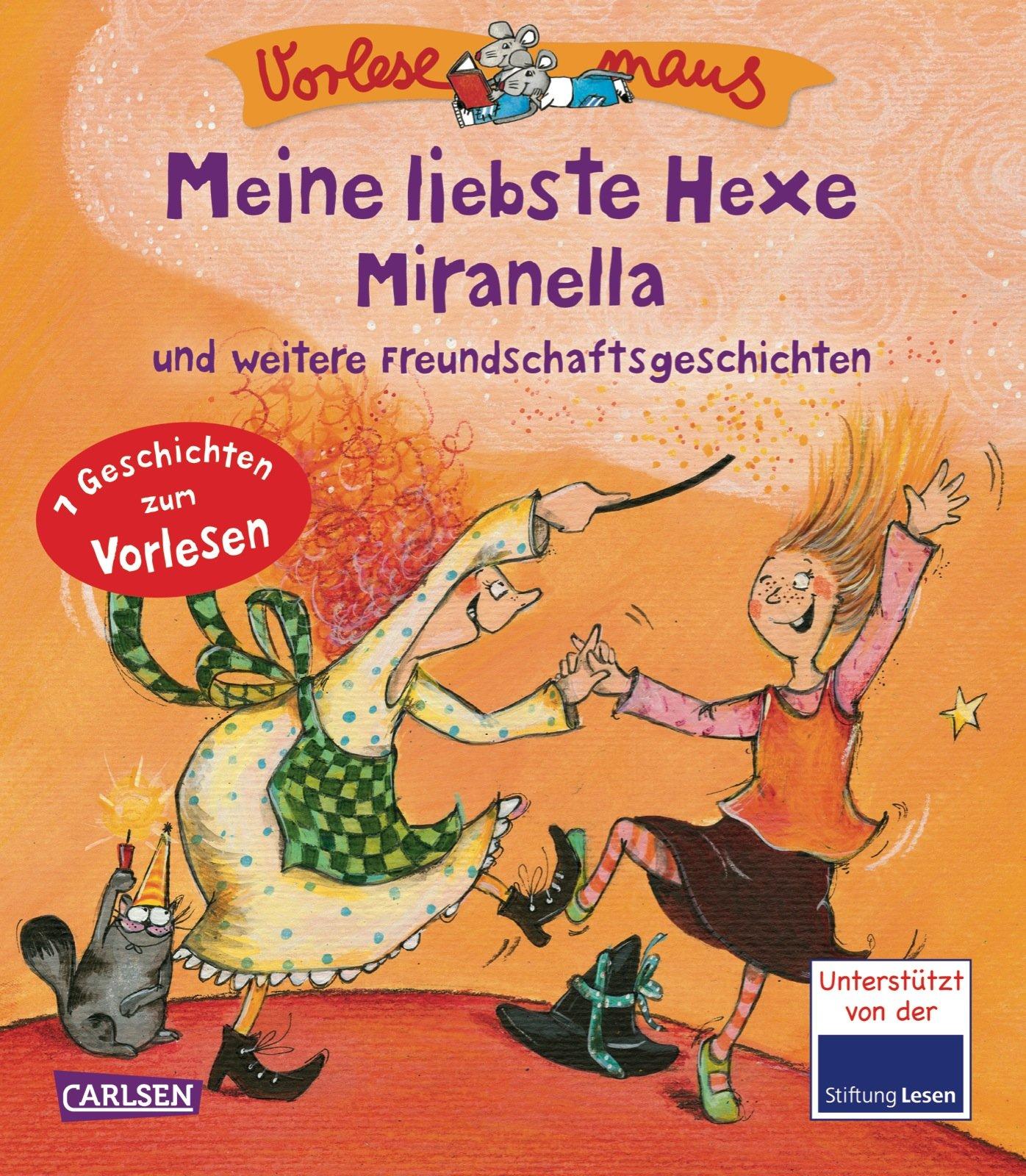 VORLESEMAUS 2: Meine liebste Hexe Miranella: und weitere Freundschaftsgeschichten