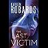 The Last Victim: A Novel (Dr. Charlotte Stone Book 1)