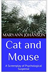 Cat and Mouse: A Screenplay of Psychological Suspense Kindle Edition