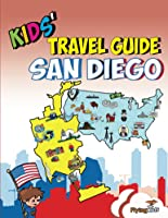 Kids' Travel Guide - San Diego: The Best Of San